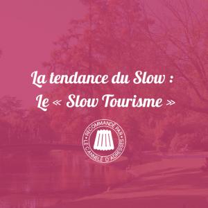Le slow tourisme
